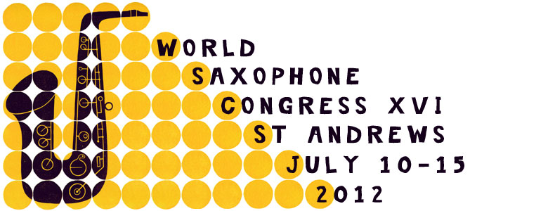 World Saxophone Congress 2012, St Andrews, Scotland
